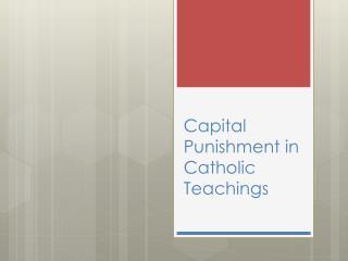 Capital Punishment in Catholic Teachings