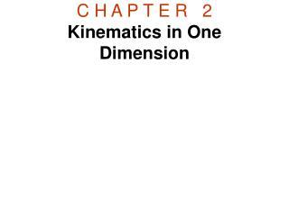 C H A P T E R   2 Kinematics in One Dimension