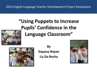 2013 English Language Teacher Development Project Symposium