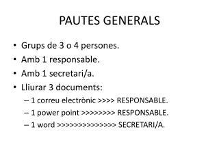 PAUTES GENERALS