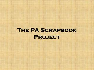 The PA Scrapbook  Project