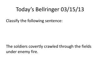 Today's  Bellringer  03/ 15/ 13