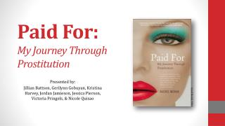 Paid For:  My  Journey Through  Prostitution