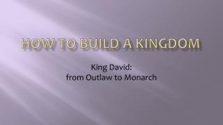 How to Build a Kingdom