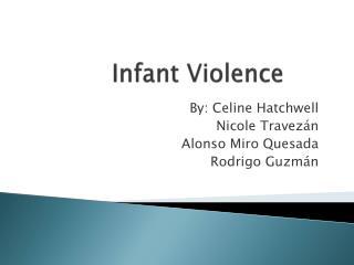 Infant Violence