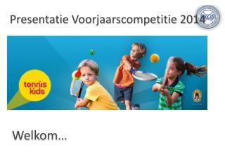 Presentatie Voorjaarscompetitie 2014