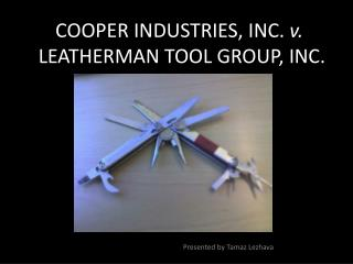 COOPER INDUSTRIES,  INC .  v.  LEATHERMAN TOOL GROUP, INC.