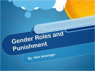 Gender Roles and Punishment
