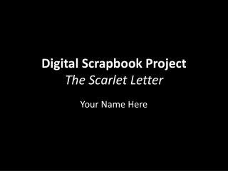 Digital Scrapbook Project The Scarlet Letter