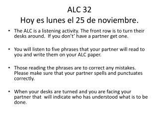 ALC 32 Hoy  es lunes  el 25 de  noviembre .