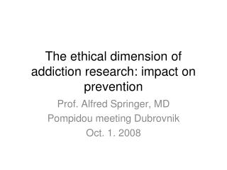 The ethical dimension of addiction research: impact on prevention