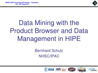 Data  Mining with  the Product  Browser and  Data Management in HIPE