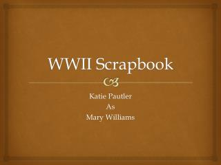 WWII Scrapbook