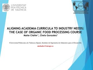 ALIGNING ACADEMIA CURRICULA TO INDUSTRY NEEDS: THE CASE OF ORGANIC FOOD PROCESSING COURSE