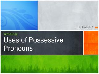 Introducing Uses of Possessive Pronouns