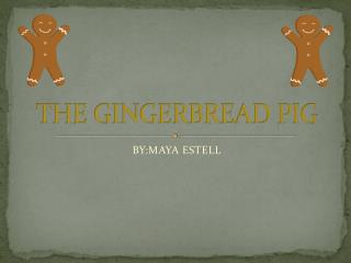 THE GINGERBREAD PIG