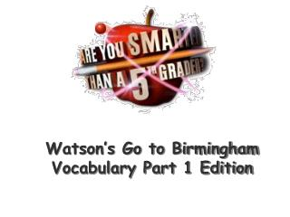 Watson's Go to Birmingham Vocabulary Part 1 Edition
