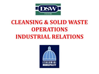 CLEANSING & SOLID WASTE  OPERATIONS  INDUSTRIAL RELATIONS