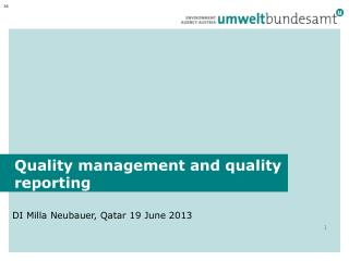 Quality management and quality reporting