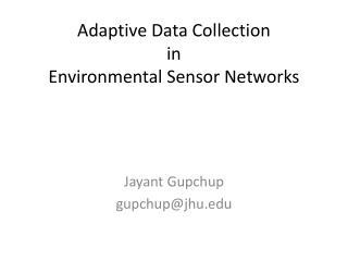 Adaptive  Data Collection in Environmental Sensor Networks