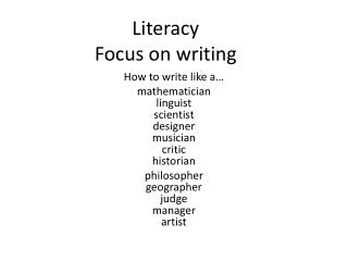Literacy  Focus on writing