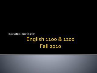English 1100 & 1200 Fall 2010