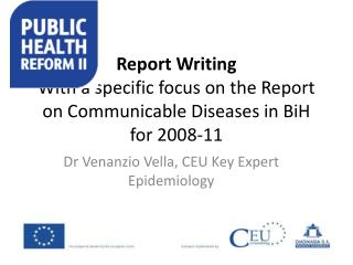 Report Writing  With a specific focus on the Report on Communicable Diseases in BiH for 2008-11