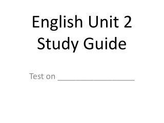 English Unit 2 Study Guide