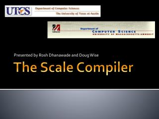 The Scale Compiler