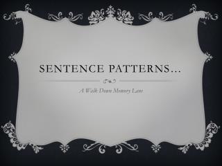 Sentence Patterns…
