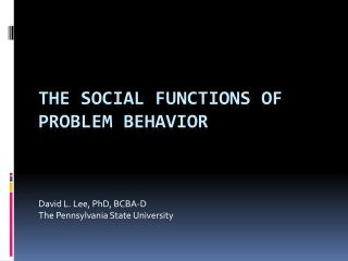 The Social functions of problem behavior