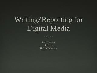 Writing/Reporting for Digital Media