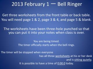 2013 February 1 一  Bell Ringer