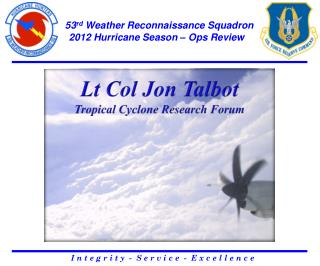 53 rd  Weather Reconnaissance Squadron 2012 Hurricane  Season – Ops Review