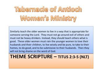 THEME SCRIPTURE –  Titus 2:3-5 (NLT)