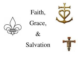 Faith, Grace, & Salvation
