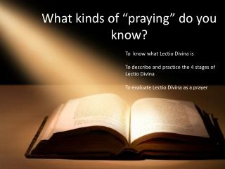 "What kinds of ""praying"" do you know?"