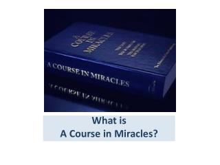 What is  A Course in Miracles?
