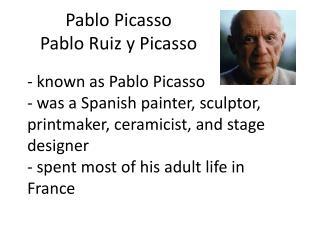 Pablo Picasso Pablo Ruiz y Picasso
