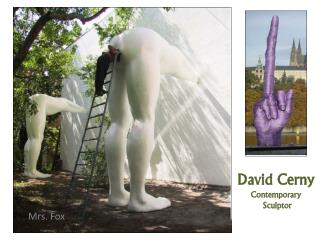 David  Cerny Contemporary  Sculptor