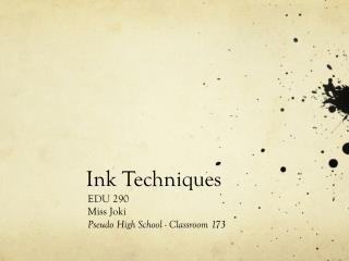 Ink Techniques