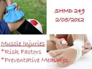 Muscle Injuries *Risk Factors *Preventative Measures