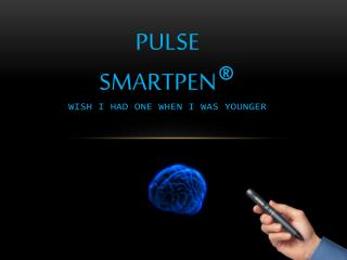 PULSE  SMARTPEN ® wish i had one when i was younger