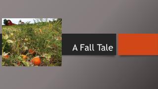 A Fall Tale