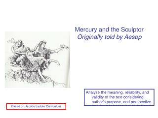 Mercury and the Sculptor Originally told by Aesop