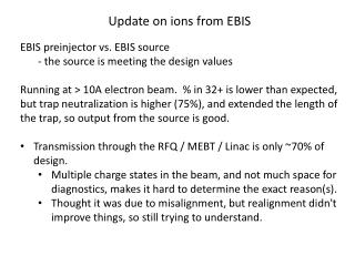 Update on  ions from EBIS EBIS  preinjector  vs. EBIS source