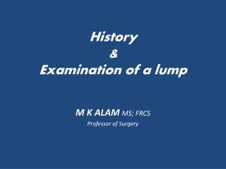 History  & Examination of a lump