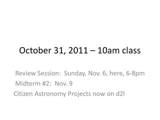 October 31, 2011 – 10am class