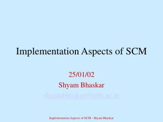 Implementation Aspects of SCM