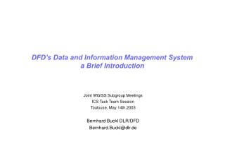 DFD s Data and Information Management System a Brief Introduction